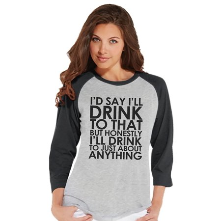 Custom Party Shop Womens I'll Drink To That Funny Raglan Shirt - Small