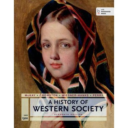 A History of Western Society Since 1300 for the Ap(r) Course : With Bedford Integrated