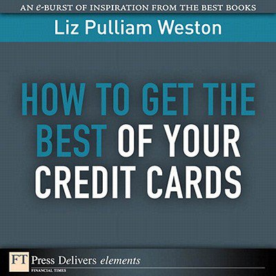 How to Get the Best of Your Credit Cards - eBook (Best Credit Card With Chip)