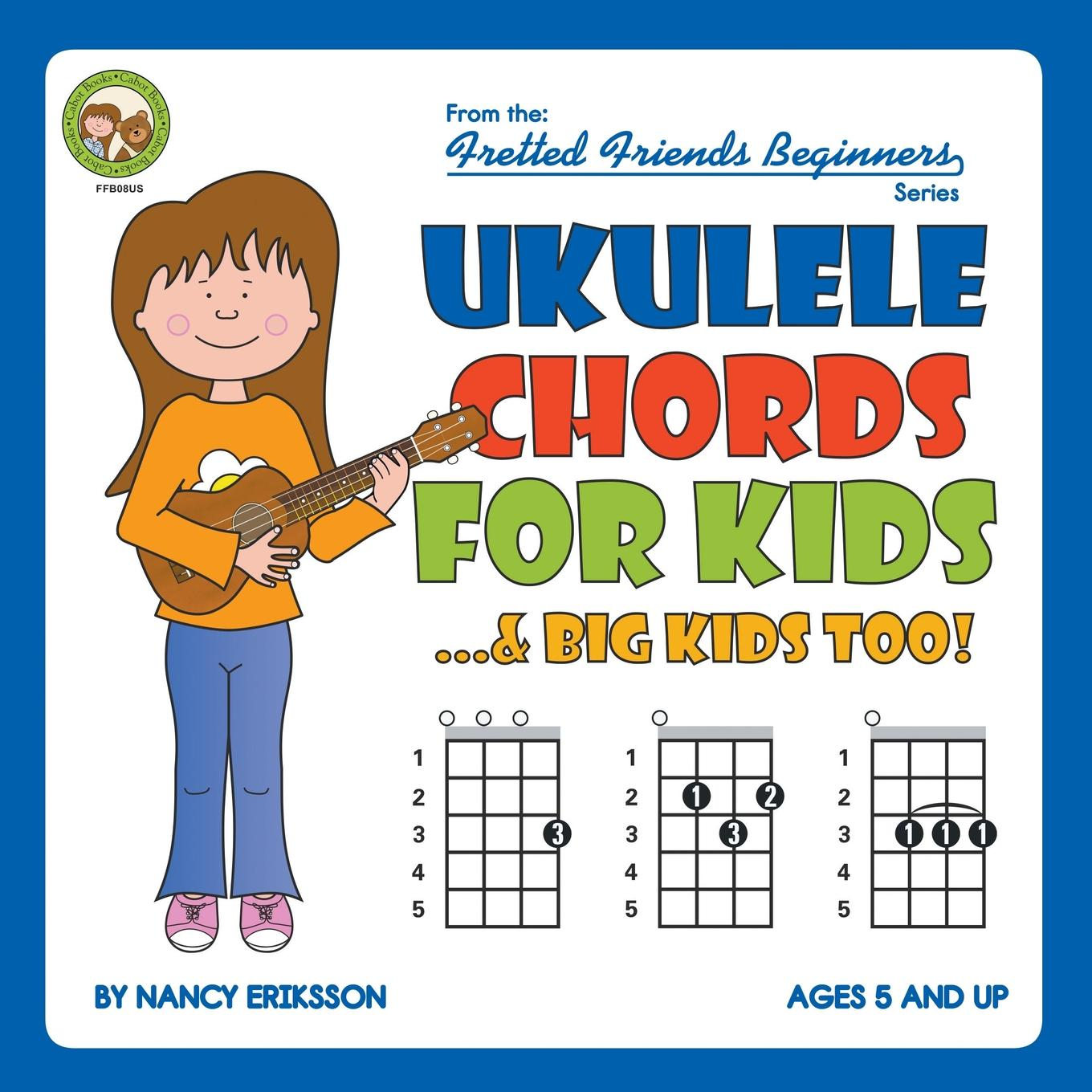 Fretted Friends: Ukulele Chords for Kids...& Big Kids Too! (Paperback)