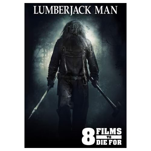 8 Films To Die For: Lumberjack Man (2015)