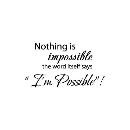 "22"" X 12.5"" Black Nothing is impossible... the word itself says ""I"
