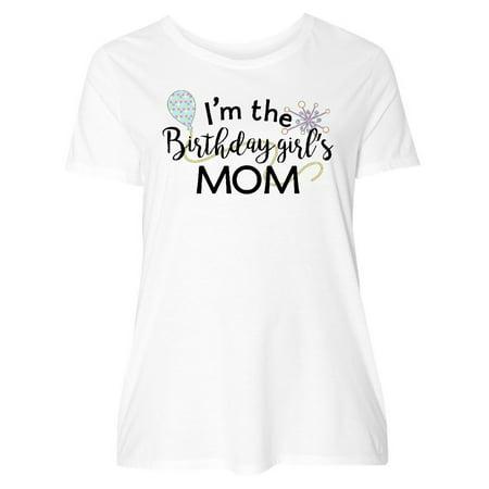 Im The Birthday Girls Mom Womens Plus Size T Shirt