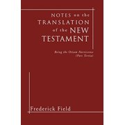 Notes on the Translation of the New Testament : Being the Otium Norvicense (Pars Tertia)