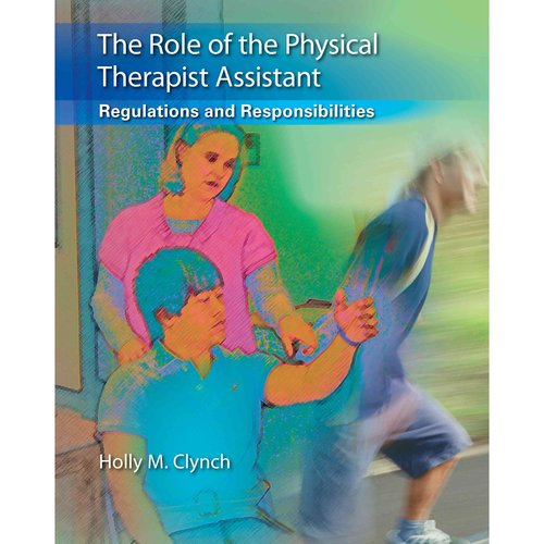 Role of the Physical Therapist Assistant: Regulations and Responsibilities