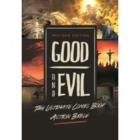 Revised Edition: Good and Evil : The Ultimate Comic Book Action Bible