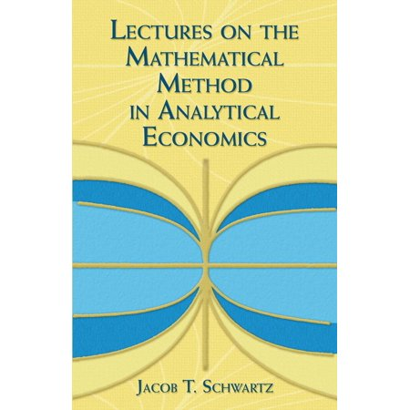 Lectures on the Mathematical Method in Analytical Economics -
