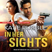 Rocky Mountain Bounty Hunters: In Her Sights (Audiobook)