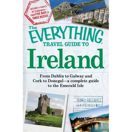 The Everything Travel Guide To Ireland  From Dublin To Galway And Cork To Donegal   A Complete Guide To The Emerald Isle