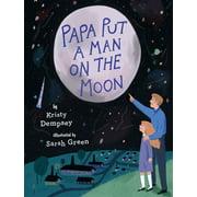 Papa Put a Man on the Moon
