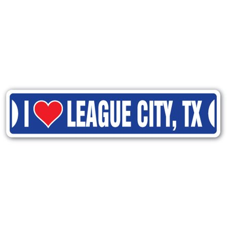 I LOVE LEAGUE CITY, TEXAS Street Sign tx city state us wall road décor gift (Party City Mckinney Tx)
