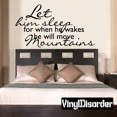 Let him sleep for when he wakes he will move mountains Family Vinyl Wall Decal Mural Quotes Words C013 36 Inches
