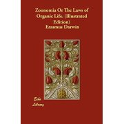 Zoonomia or the Laws of Organic Life. (Illustrated Edition)