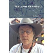 The Layers of Reality 2