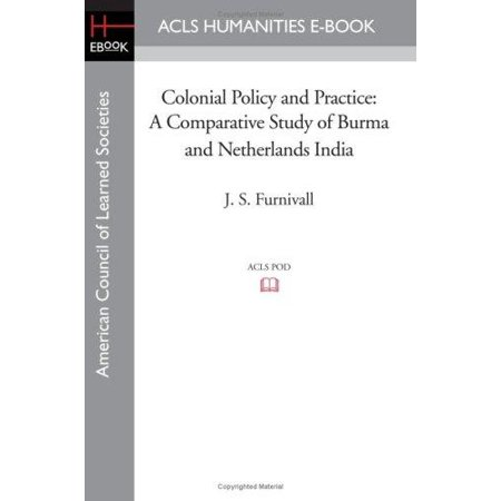 Colonial Policy And Practice  A Comparative Study Of Burma And Netherlands India