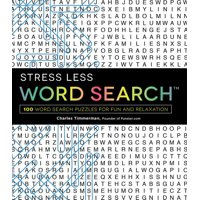 Stress Less Word Search : 100 Word Search Puzzles for Fun and Relaxation