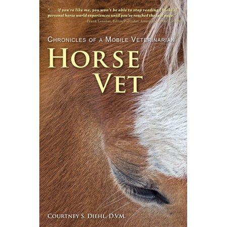 Horse Vet: Chronicles of a Mobile Veterinarian - eBook