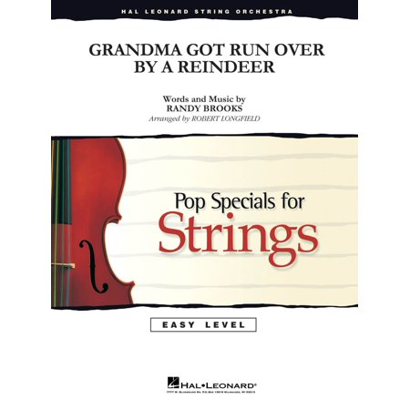 Hal Leonard Grandma Got Run Over by a Reindeer Easy Pop Specials For Strings Series Softcover by Robert