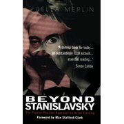 Beyond Stanislavsky : A Psycho-Physical Approach to Actor Training
