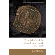 Poor Relief and the Church in Scotland, 1560-1650 (Paperback)