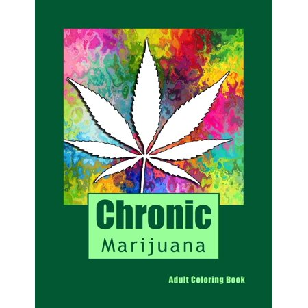 Chronic Adult Coloring Book: Marijuana Mini Posters (Paperback) Artist Mini Poster