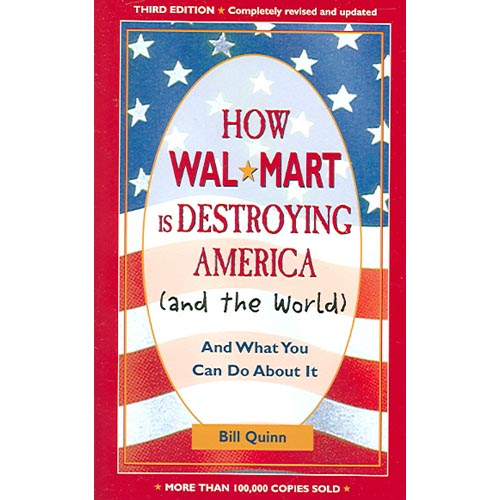 How Walmart Is Destroying America And The World: And What You Can Do About It