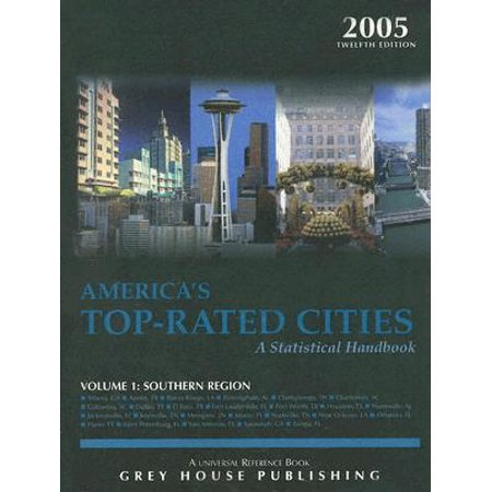 Americas Top-Rated Cities: A Statistical Handbook : Volume 1: Southern (Top Rated Cities To Live In The Us)