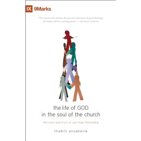 The Life of God in the Soul of the Church : The Root and Fruit of Spiritual Fellowship