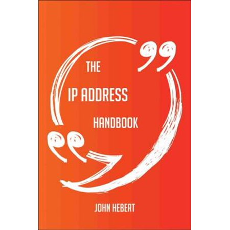 The IP address Handbook - Everything You Need To Know About IP address - (Best Working Ip Address)