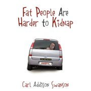 Fat People Are Harder to Kidnap (Paperback)
