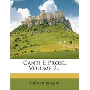 Canti E Prose, Volume 2...