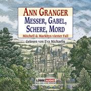 Messer, Gabel, Schere, Mord - Mitchell & Markbys vierter Fall (Gekürzt) - Audiobook