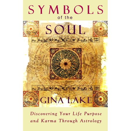 Symbols of the Soul: Discovering Your Life Purpose and Karma Through Astrology - eBook