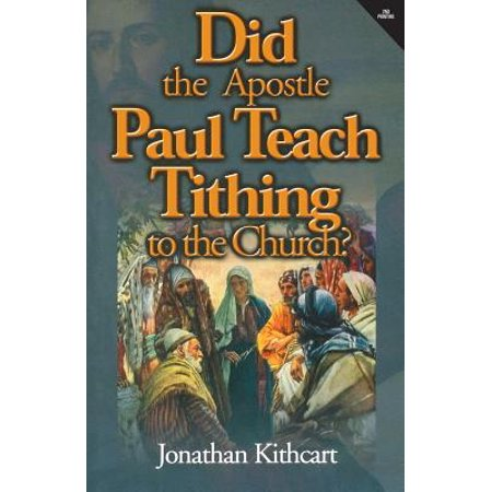 Did the Apostle Paul Teach Tithing to the Church? by