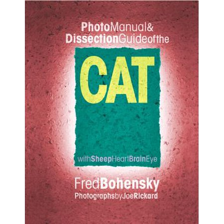 Photo Manual and Dissection Guide of the Cat : With Sheep Heart, Brain, Eye - Cat With Heart Eyes