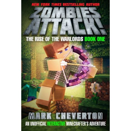 Zombies Attack! : The Rise of the Warlords Book One: An Unofficial Interactive Minecrafter's Adventure (Zombie 1)