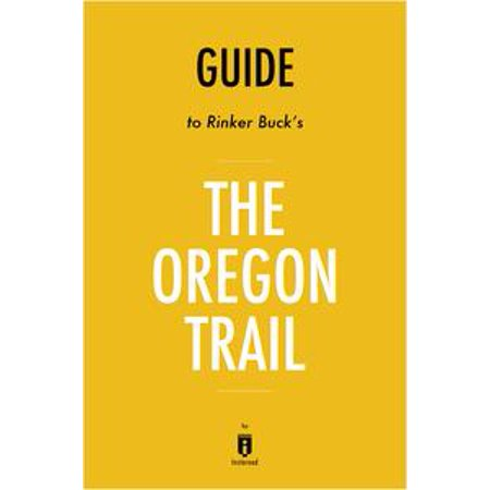Guide to Rinker Buck's The Oregon Trail by Instaread - eBook (Oregon City Halloween Trail)
