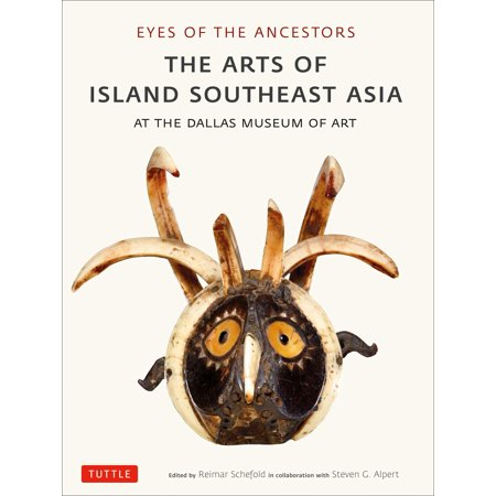 Eyes of the Ancestors : The Arts of Island Southeast Asia at the Dallas Museum of