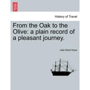 From the Oak to the Olive : A Plain Record of a Pleasant Journey.