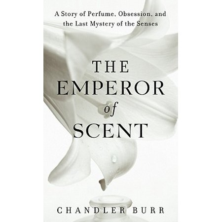 the emperor of scent a true story of perfume and obsession