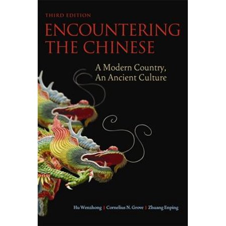 Encountering the Chinese : A Modern Country, an Ancient