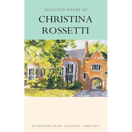 Selected Poems of Christina Rossetti (Christina Milian Best Of)