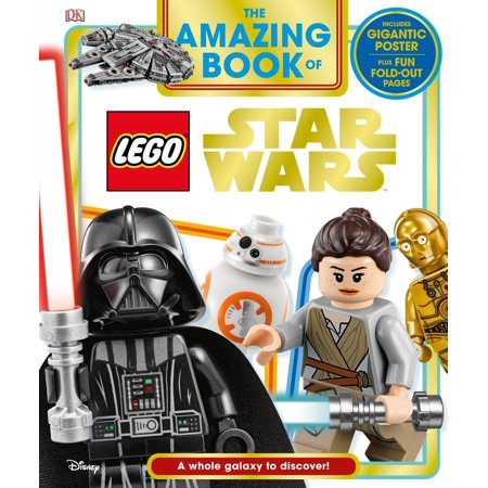 The Amazing Book of LEGO Star Wars : A Whole Galaxy to Discover!