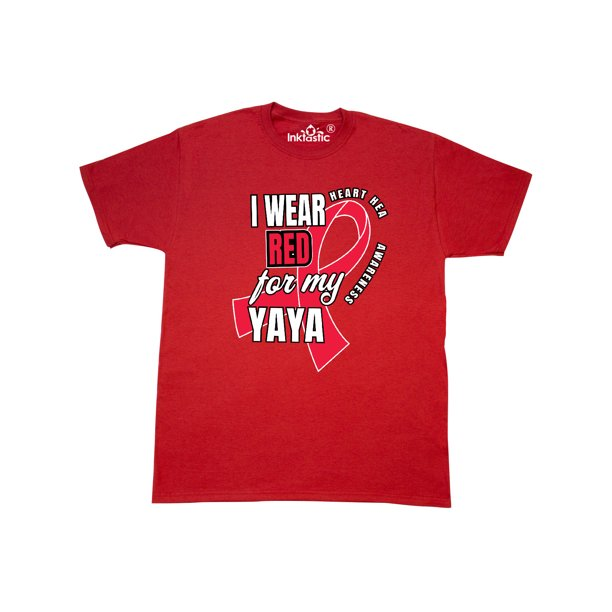 Heart HeaIth Awareness I Wear Red for my Yaya T-Shirt