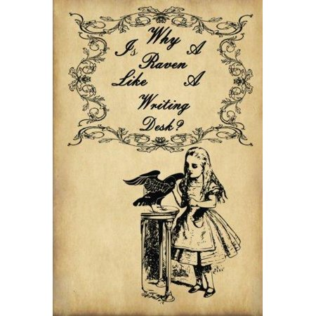 Ravens Rule - Alice in Wonderland Journal - Why Is a Raven Like a Writing Desk?: 100 Page 6 X 9 Ruled Notebook