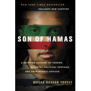 Son of Hamas : A Gripping Account of Terror, Betrayal, Political Intrigue, and Unthinkable Choices