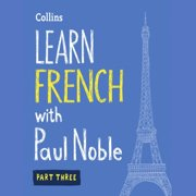 Learn French with Paul Noble – Part 3 - Audiobook