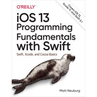 IOS 13 Programming Fundamentals with Swift: Swift, Xcode, and Cocoa Basics (Paperback)
