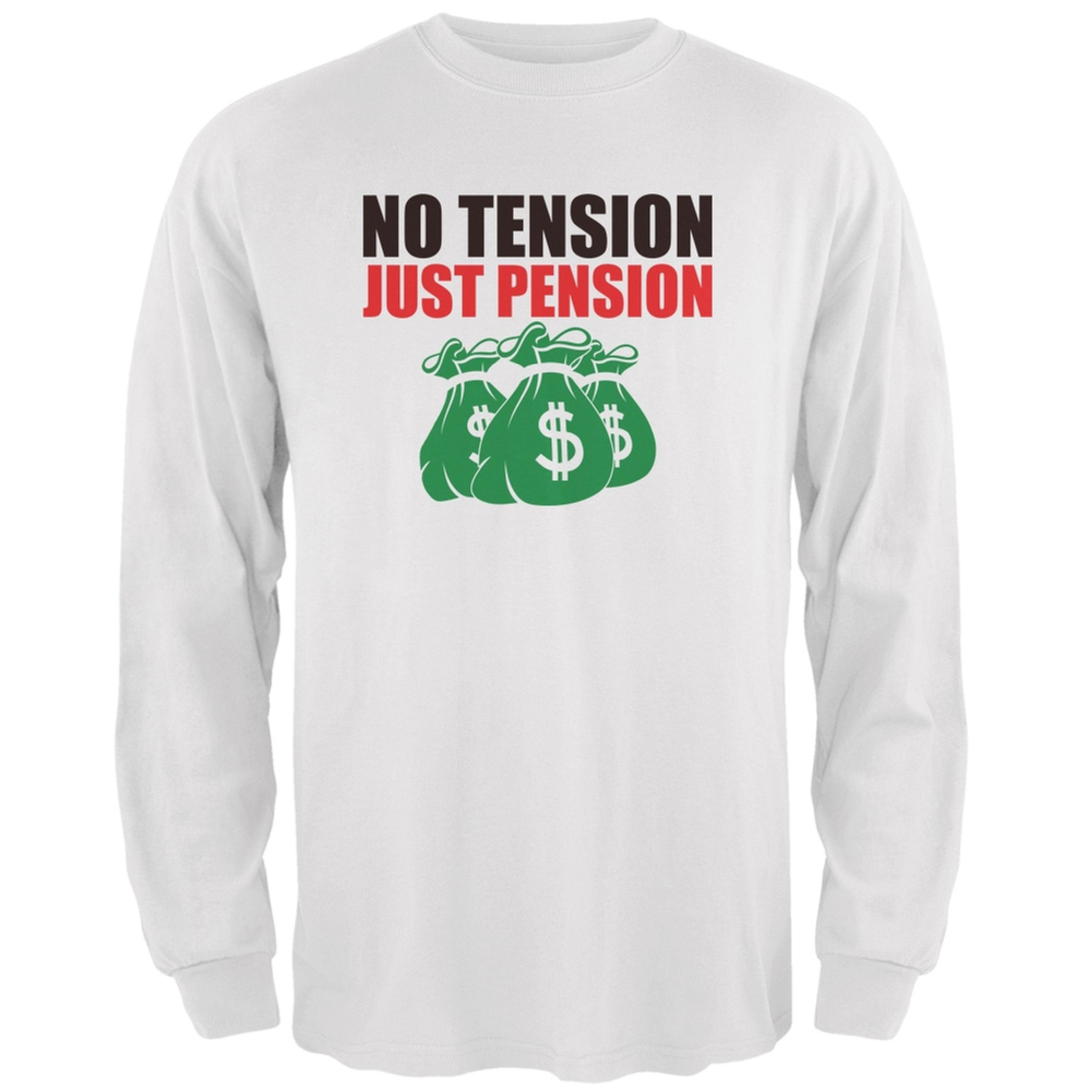 Retirement No Tension Just Pension White Adult Long Sleeve T-Shirt