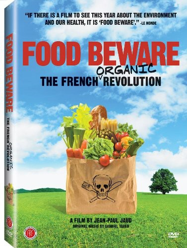 Food Beware: The French Organic Revolution by First Run Features
